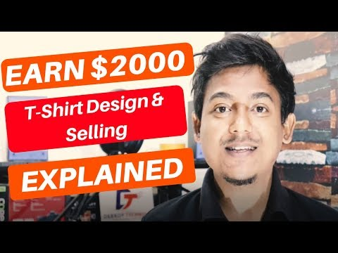 Best Trick To Earn $2000 Per Month - TShirt Design/Selling Online Business Explained