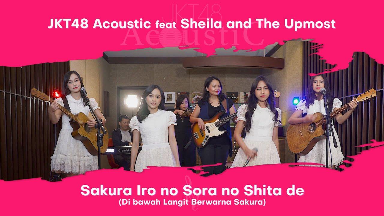 Di Bawah Langit Berwarna Sakura - JKT48 Acoustic ft. Sheila And The Upmost