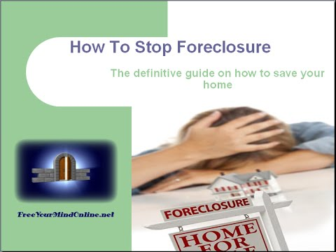 How To Stop Foreclosure: Fast Video Tutorial