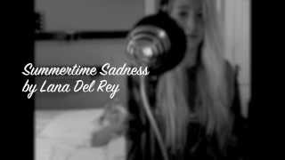 Summertime Sadness by Lana Del Rey (Cover by Jades)