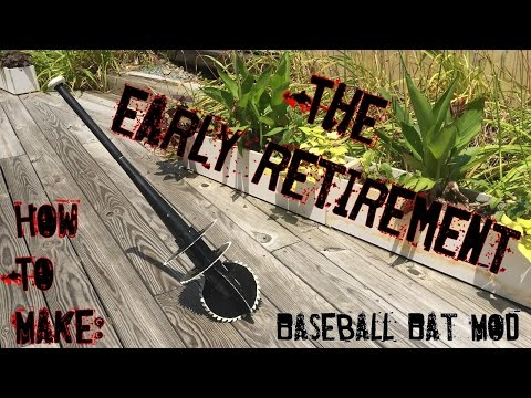 How To Make: The Early Retirement (Ultimate Baseball Bat Mod)
