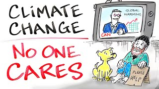 Why No One Cares About Climate Change
