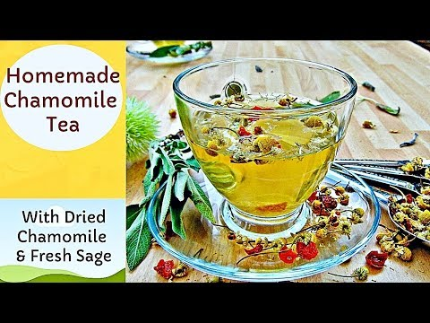 How to Make Chamomile Tea - With Chamomile Flowers and Fresh Sage | Episode 121