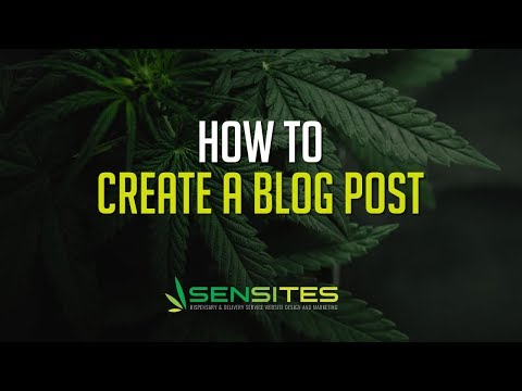 How to Create a New Blog Post on Your Dispensary Website Theme - Sensites