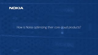 How is Nokia optimizing operators' core cloud products?