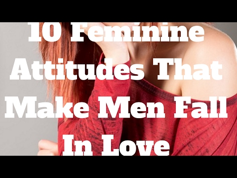 10 Feminine Attitudes That Make Men Fall In Love