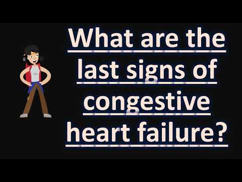 What are the last signs of congestive heart failure ?  | FAQS for Health