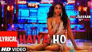 LYRICAL: Haiya Ho | Marjaavaan | Sidharth M, Rakul Preet | Tulsi Kumar, Jubin Nautiyal ,Tanishk B