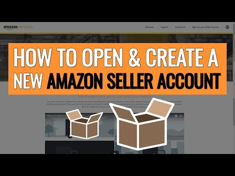 How to Open & Create a New Amazon Seller Account (Step by Step Tutorial Updated for 2018)