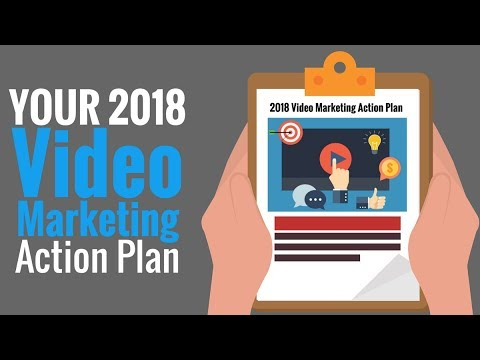 2018 Video Marketing Action Plan