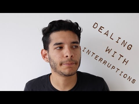 DEALING WITH INTERRUPTIONS