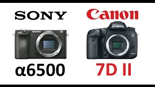 Sony α6500 vs Canon EOS 7D Mark II