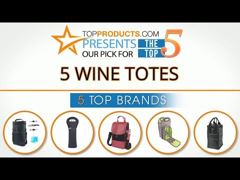 Best Wine Tote Reviews 2017 – How to Choose the Best Wine Tote