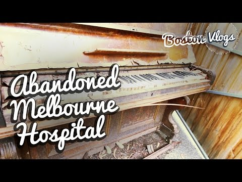 VLOG #133 | Abandoned Melbourne Hospital