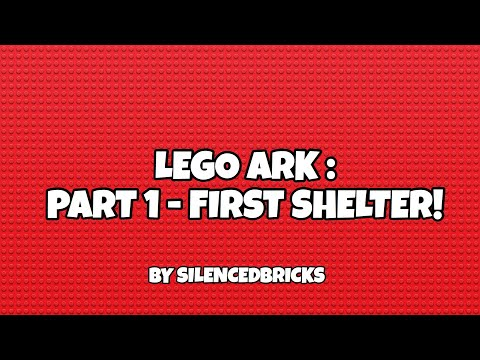LEGO ARK : Part 1 - First Shelter!