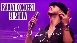 Saad Lamjarred - Rabat Concert - SL Show   سعد لمجرد - من حفل الرباط