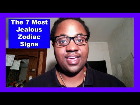 The 7 Most Jealous Zodiac Signs [Man & Woman] [Astrology Video]