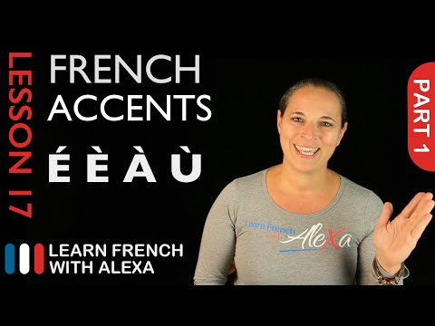 French accents - part 1 (French Essentials Lesson 17)