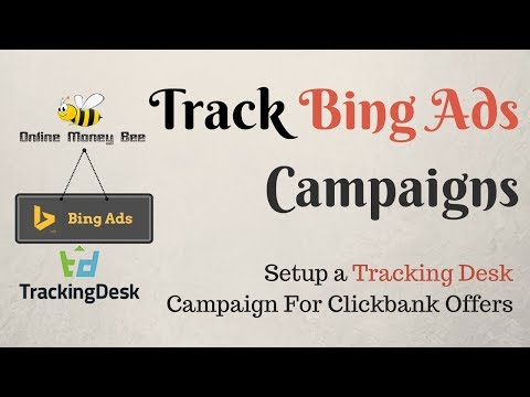 How To Track BingAds Campaigns Clickbank|Tracking Desk Campaign Setup