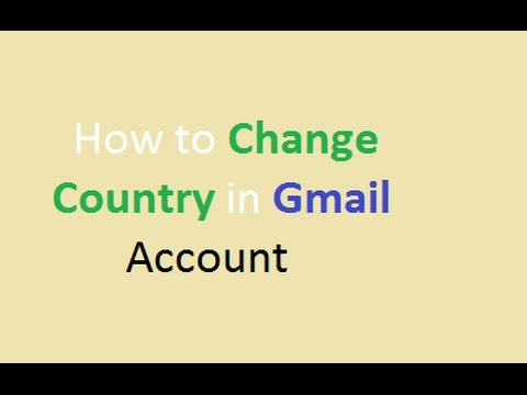 How to change Country Code in Gmail Account