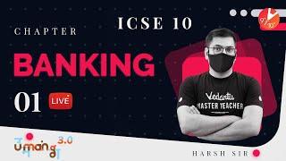 Banking L-1 | ICSE Class 10 Maths Chapter 1 | Umang 2021 Series - ICSE Board | Vedantu 9 and 10