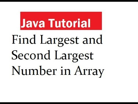 Java Program To Find Largest and Second Largest Number in Array