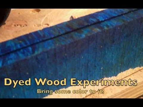 Dyed Wood Experiments