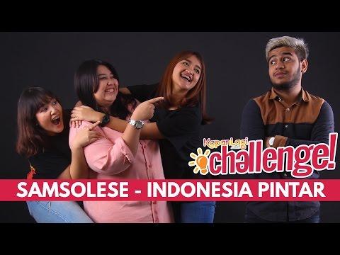 Samsolese - Indonesia Pintar #KapanLagiChallange