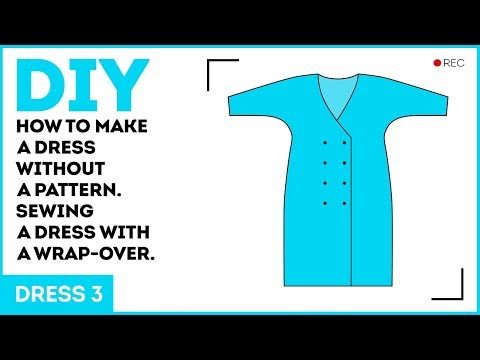 DIY: How to make a dress without a pattern. Sewing a dress with a wrap-over.
