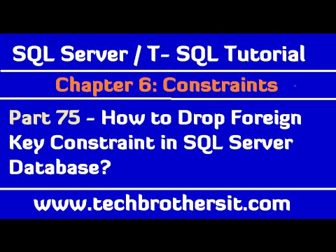 How to Drop Foreign Key Constraint in SQL Server Database - SQL Server / TSQL Tutorial Part 75