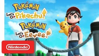 Pokémon: Let's Go, Pikachu! and Pokémon: Let's Go, Eevee! - Overview Trailer - Nintendo Switch