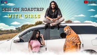 Desi On Road Trip With Girls    Rohit Sehrawat