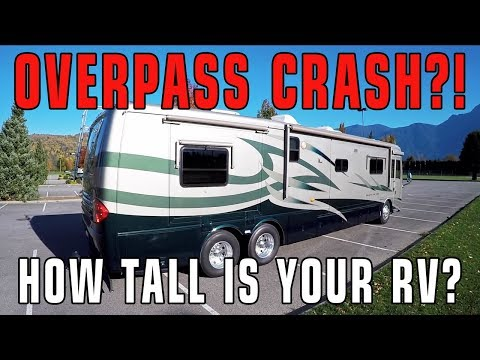 RV Overpass Crash Avoidance. How Tall Is Your RV?