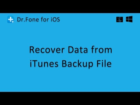 Dr.Fone - Recovery Data from iTunes Backup File