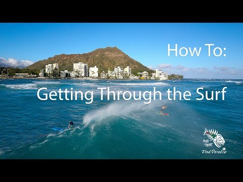 SUP Surfing How To: Getting Through the Surf