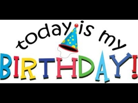 Today Is My Birthday!