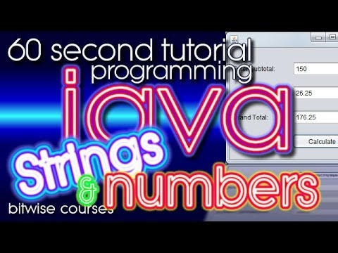 Java Programming in 60 seconds: Converting Numbers and Strings, programming a Calculator