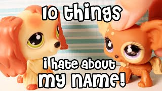 TEN THINGS I HATE ABOUT MY NAME!!