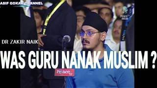 WAS GURU NANAK A MUSLIM ? A SIKH BROTHER ASKING TO ZAKIR NAIK