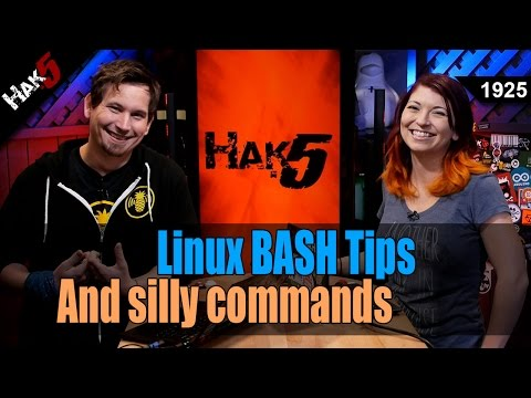 Linux BASH Tips and Silly Commands - Hak5 1925