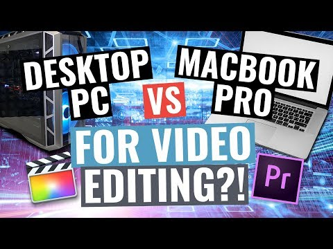 Desktop PC vs Macbook Pro for Video Editing...?!