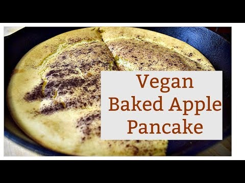 No More Sweating Over the Stove|Vegan Baked Apple Pancake