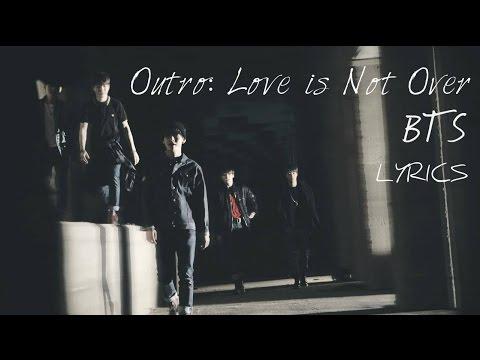 BTS (방탄소년단) - 'Outro: Love is Not Over' [Han Rom Eng lyrics]