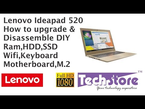 Lenovo Ideapad 520 : how to disassemble and upgrade ram ssd m 2 dvdwriter easy diy