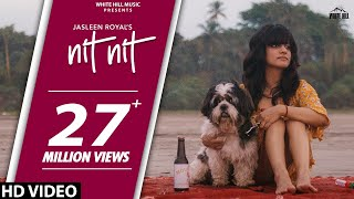 Nit Nit (Full Song) | Jasleen Royal | New Punjabi Song 2020 | White Hill Music