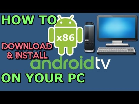 How to install ANDROID TV x86 on your PC 2018