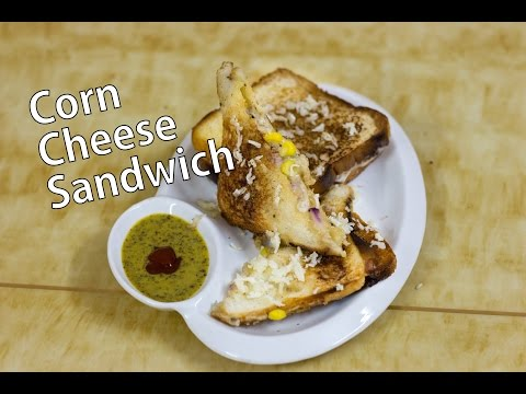 Corn Cheese Sandwich Recipe   White Sauce Recipe included   With or Without Sandwich Maker   DIY