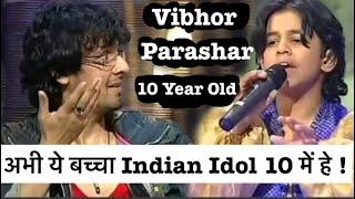 विभोर परासर की गायकी देखकर सोनू निगम भी दंग रह गए थे | Vibhor Parasar Indian Idol 10 | Sonu Nigam