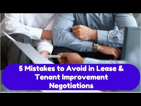 5 Mistakes to Avoid in Lease & Tenant Improvement Negotiations
