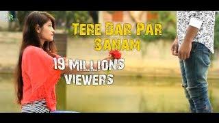Tere Dar Par Sanam | latest Remix New Song | Cute Romantic Love Story 2018 | STR Hits